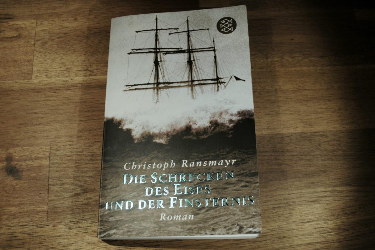 Christoph Ransmayr - Die Schrecken des Eises und der Finsternis