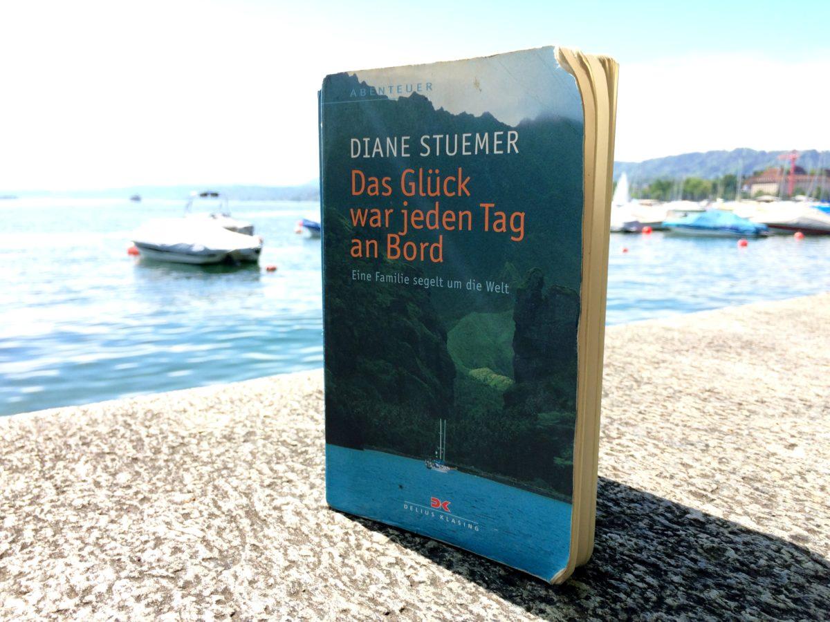 Das Glück war jeden Tag an Bord - Diane Stuemer